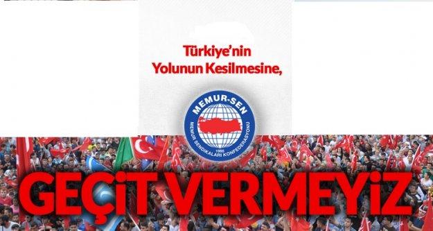 """'TÜRKİYE'NİN YOLUNUN KESİLMESİNE GEÇİT VERMEYECEĞİZ"""""""