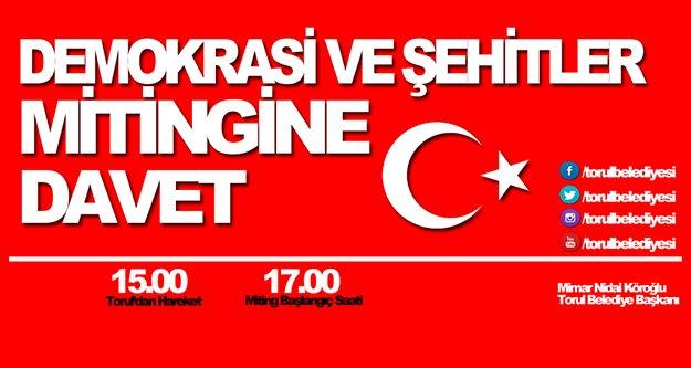 Torul, Gümüşhane'de ki Demokrasi Nöbeti'ne katılacak