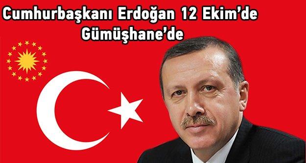Cumhurbaşkanı Erdoğan 12 Ekim'de Gümüşhane'de