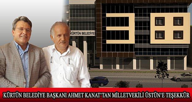 Kürtün Belediye Başkanı Ahmet Kanat'tan Milletvekili Üstün'e Teşekkür