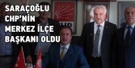 Saraçoğlu CHPnin yeni Merkez ilçe Başkanı oldu
