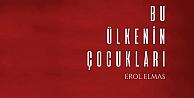 Erol Elmas#039;ın yeni kitabı çıktı