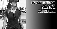 İstanbuldan Şirana acı haber