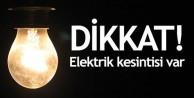 Dikkat: Yarın elektrik kesintisi yapılacak