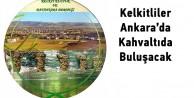 Kelkitliler Ankarada Kahvaltıda Buluşacak
