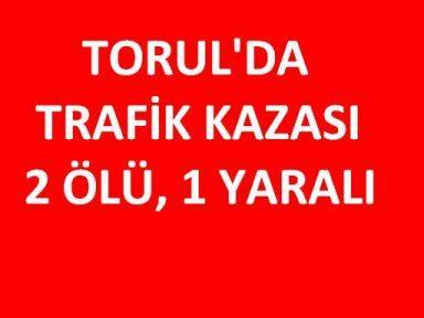 Torul'da Trafik Kazası: 2 Ölü, 1 Yaralı