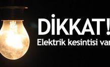 Dikkat!!! İl merkezinde elektrik kesintisi uygulanacak