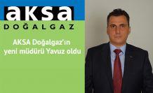 AKSA Doğalgaz'ın yeni müdürü Yavuz oldu