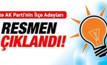 İşte AK Parti'nin İlçe Adayları
