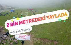 2 bin metredeki yaylada spor şenliği yapıldı