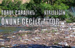 Torul Barajında kirliliğin önüne geçilemiyor