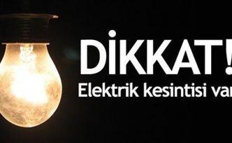 Dikkat! Uzun süreli elektrik kesintisi yapılacak