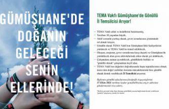 TEMA Vakfı Gümüşhane'de Gönüllü İl Temsilcisi Arıyor!