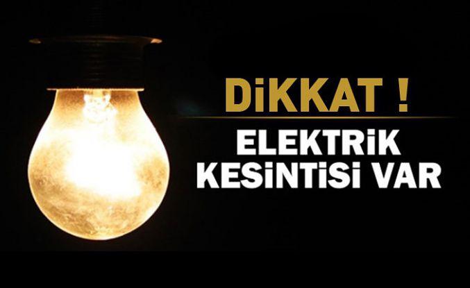 Dikkat! Elektrik kesintisi yapılacak